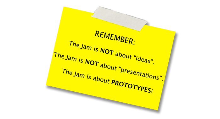 We're Jamming: Note 'The Jam is about Prototypes!'. Figure by GSJ HQ.